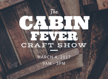 Cabin Fever Craft Show
